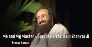 Me and My Master - Gurudev Sri Sri Ravi Shankar Ji