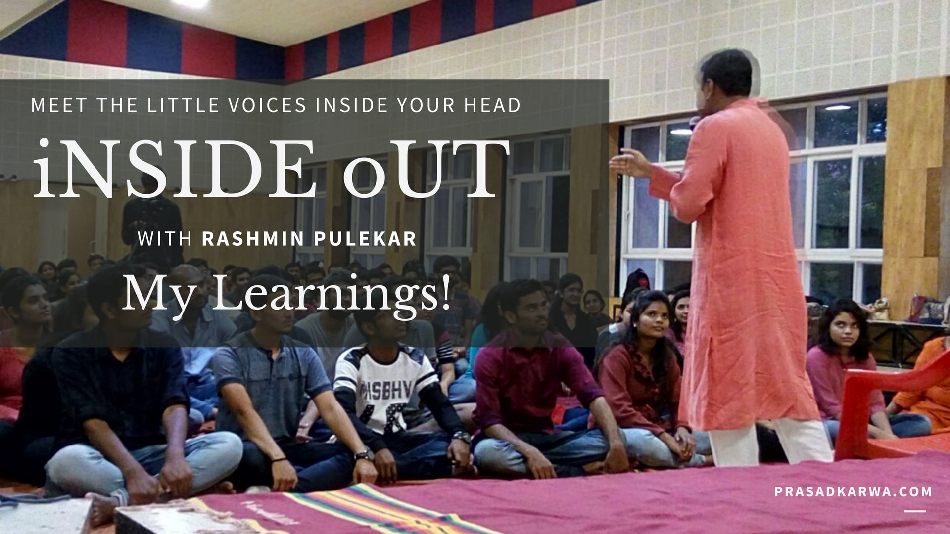 Read more about the article INSIDE OUT – Meet the little voices inside your head! with RASHMIN PULEKAR